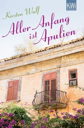 Aller Anfang ist Apulien (Kirsten Wulf)