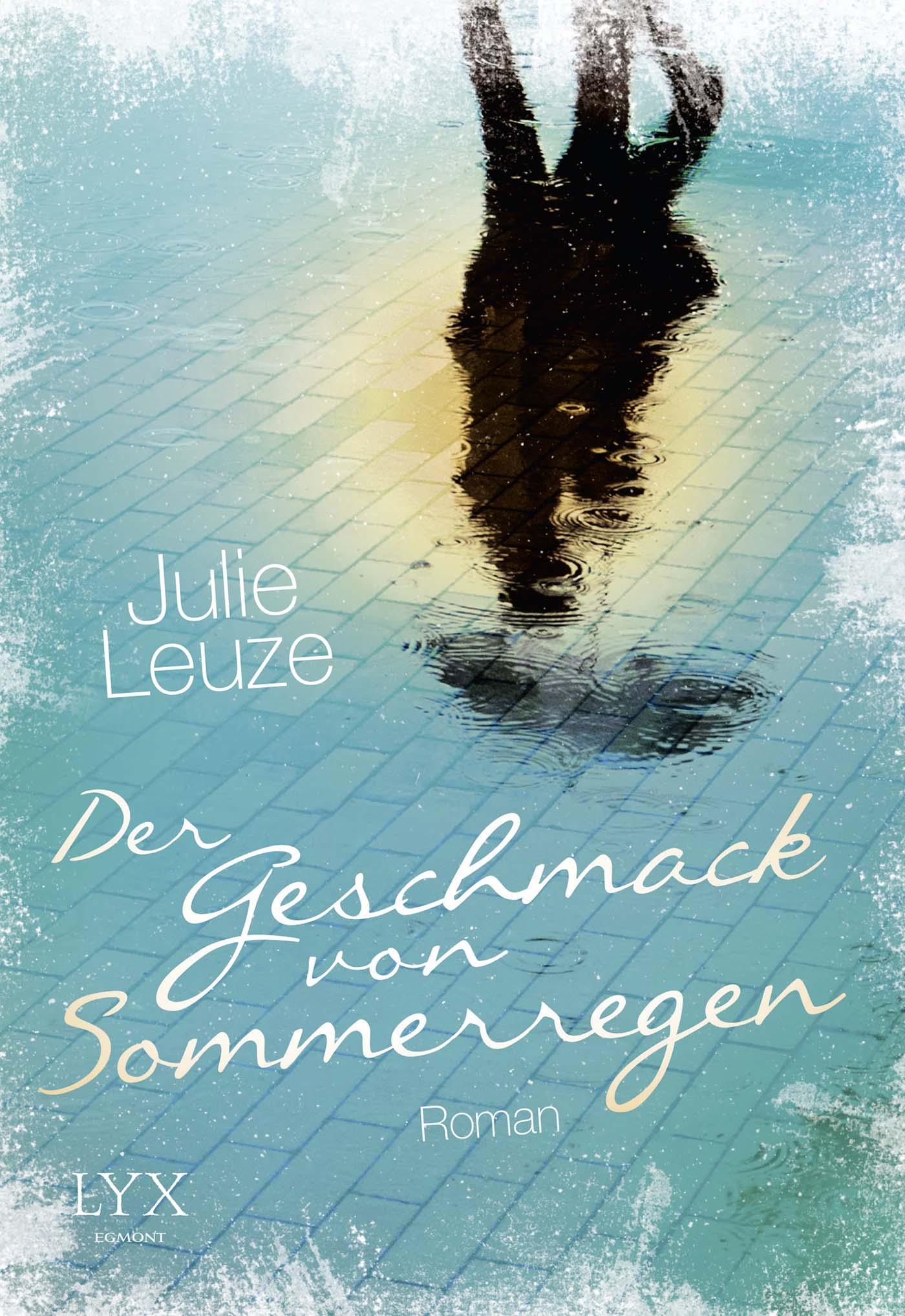 Der Geschmack von Sommerregen (Julie Leuze)