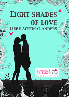 {Rezensionsexemplar} Eight Shades of love – Liebe achtmal anders (Romance Alliance)*