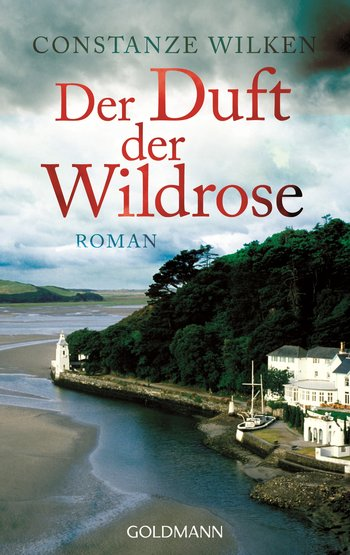 {Rezension} Der Duft der Wildrose (Constanze Wilken)