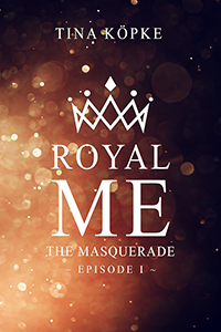 Royal me – The Masquerade (Tina Köpke)