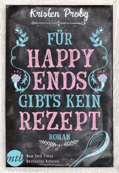Für Happy Ends gibt´s kein Rezept (Kristen Proby)