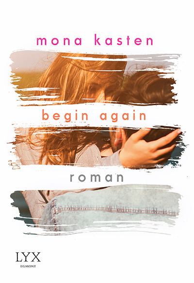 {Rezension} Begin again (Mona Kasten)