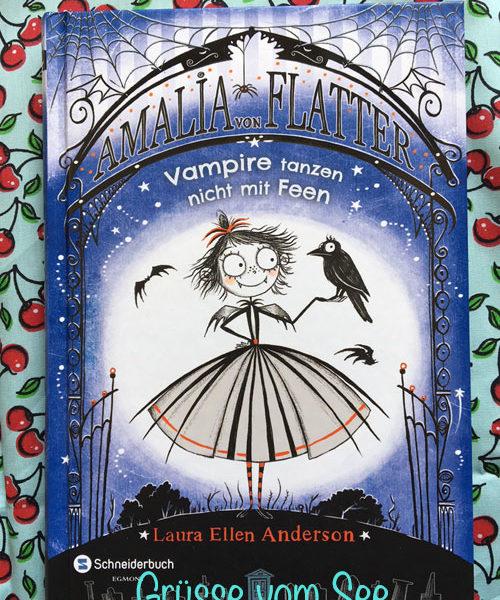 {Rezension}Amalia von Flatter – Vampire tanzen nicht mit Feen (Laura Ellen Anderson)