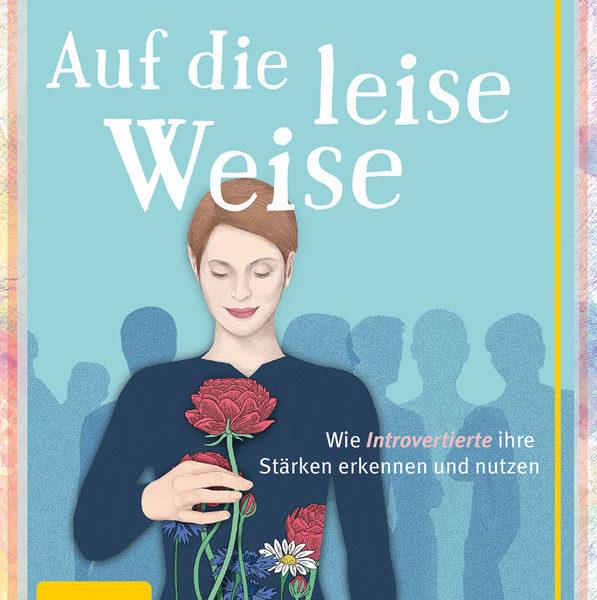 Auf die leise Weise (Anne Heintze)