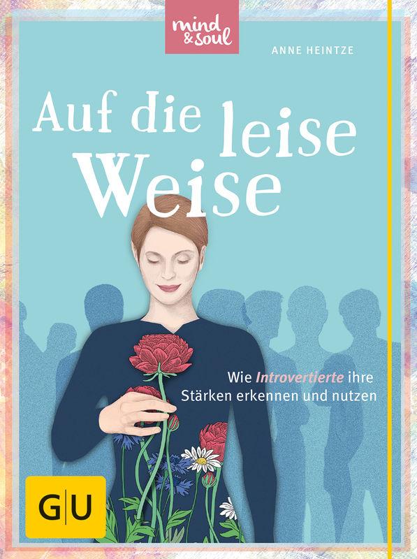 """Cover des Buches """"Auf die leise Weise"""" von Anne Heintze über Introvertierte"""