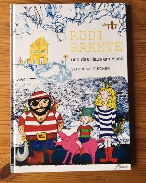 Rudi Rakete und das Haus am Fluss (Veronika Fischer)*