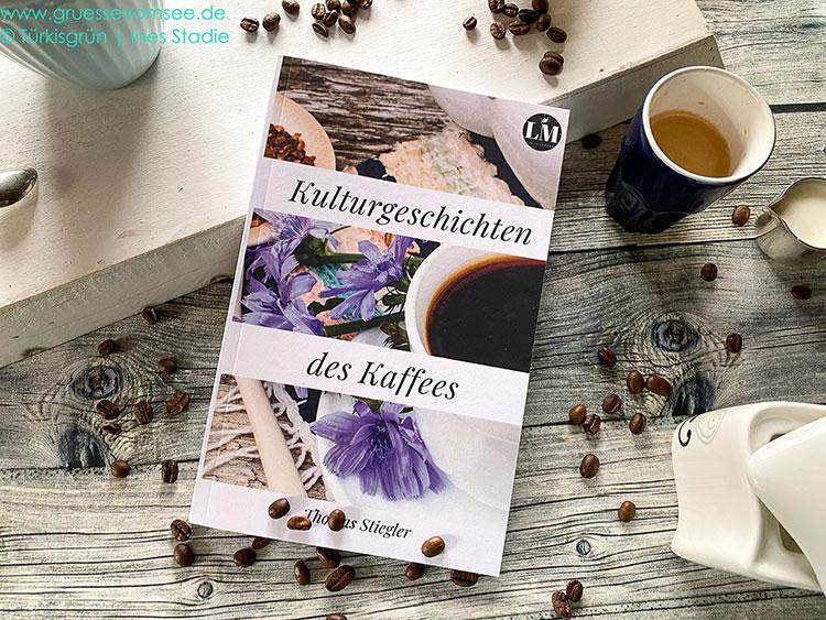 Abbildung des Buchcovers Kulturgeschichten des Kaffees von Thomas Stiegler