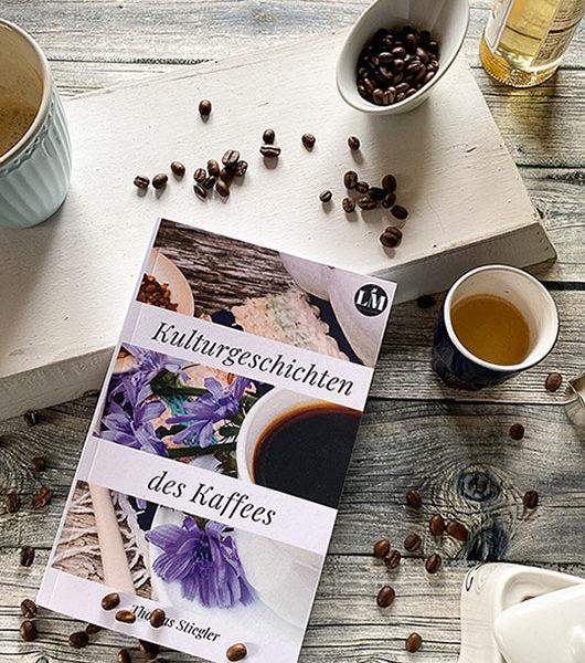 Kulturgeschichten des Kaffees (Thomas Stiegler)